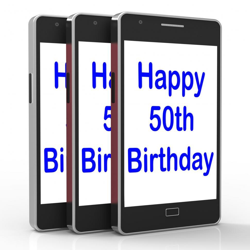 Download Free Stock HD Photo of Happy 50th Birthday Smartphone Means Turning Fifty Online