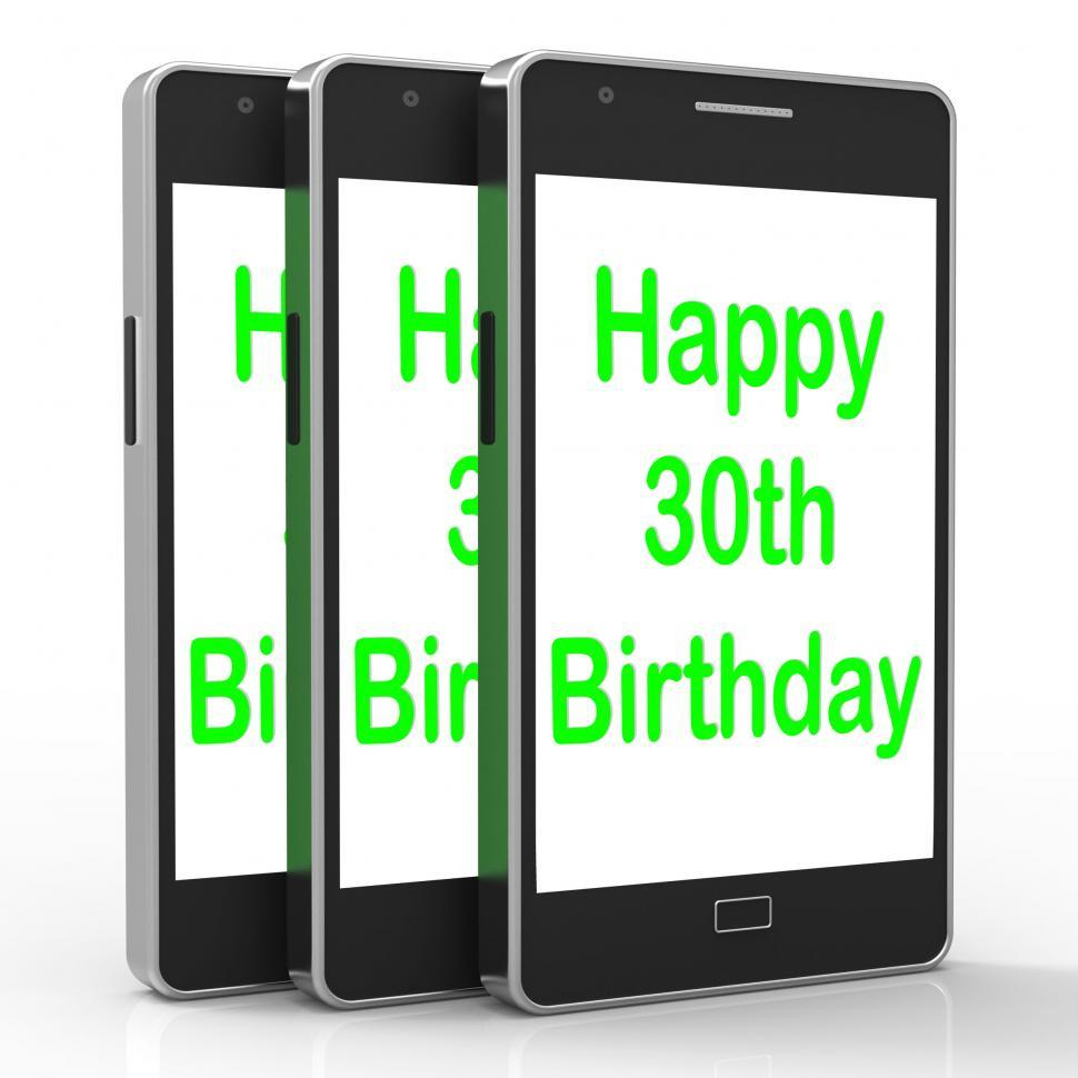 Download Free Stock HD Photo of Happy 30th Birthday Smartphone Means Congratulations On Reaching Online