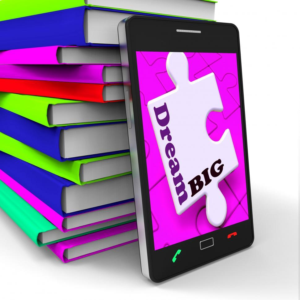 Download Free Stock HD Photo of Dream Big Smartphone Shows Optimistic Goals And Ambitions Online