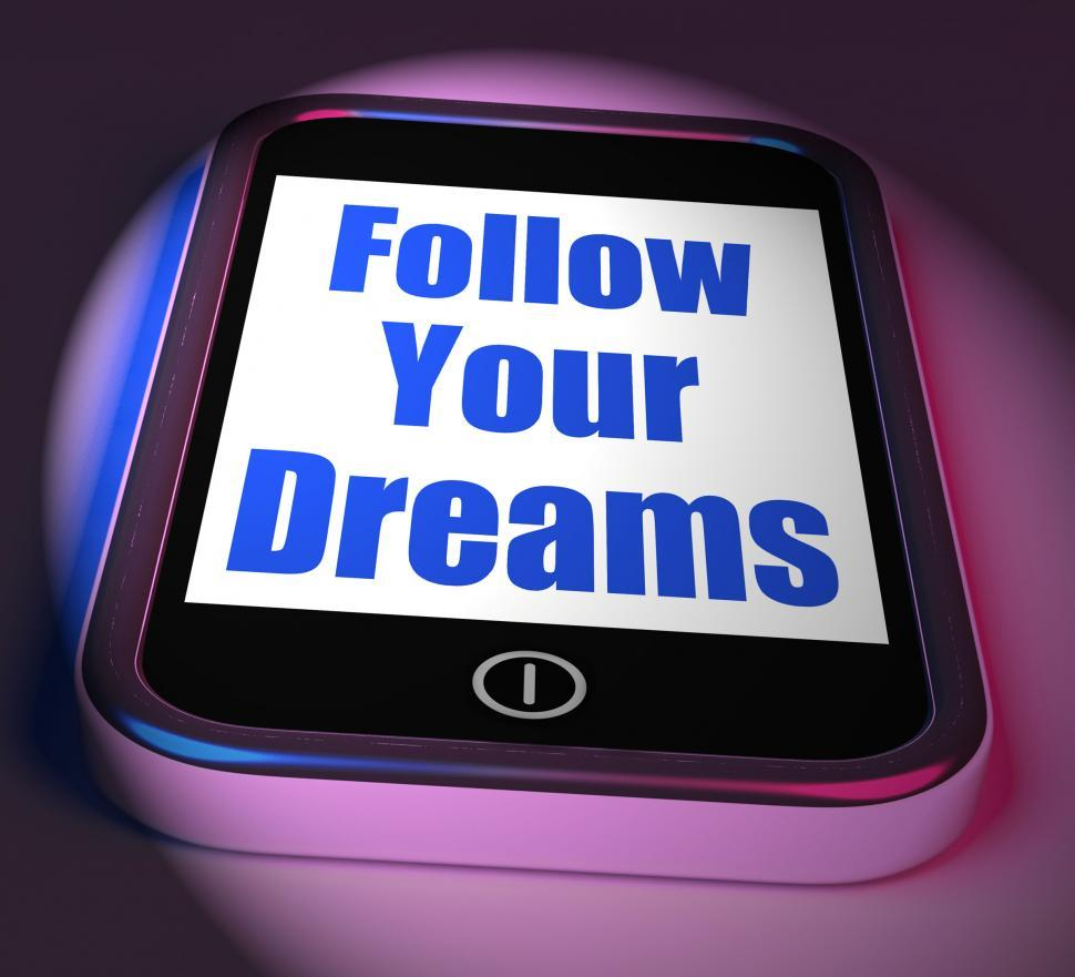 Download Free Stock HD Photo of Follow Your Dreams On Phone Displays Ambition Desire Future Drea Online