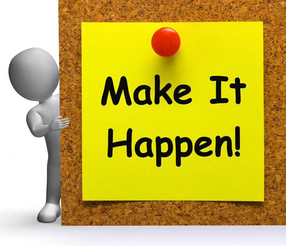 Download Free Stock HD Photo of Make It Happen Note Means Take Or Action Online