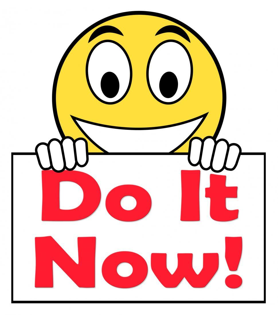 Download Free Stock HD Photo of Do It Now On Sign Shows Act Immediately Online
