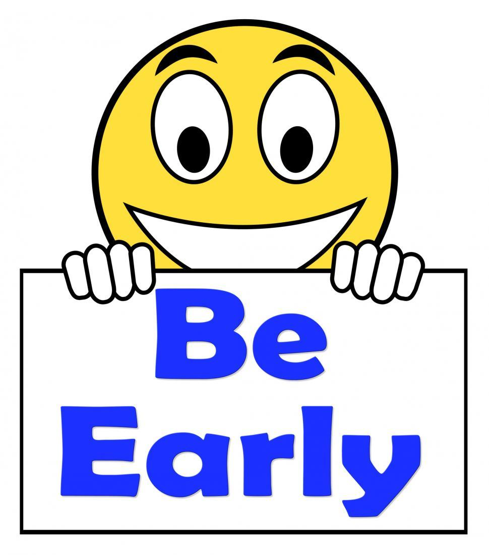 Download Free Stock HD Photo of Be Early On Sign Shows Arrive On Time Online