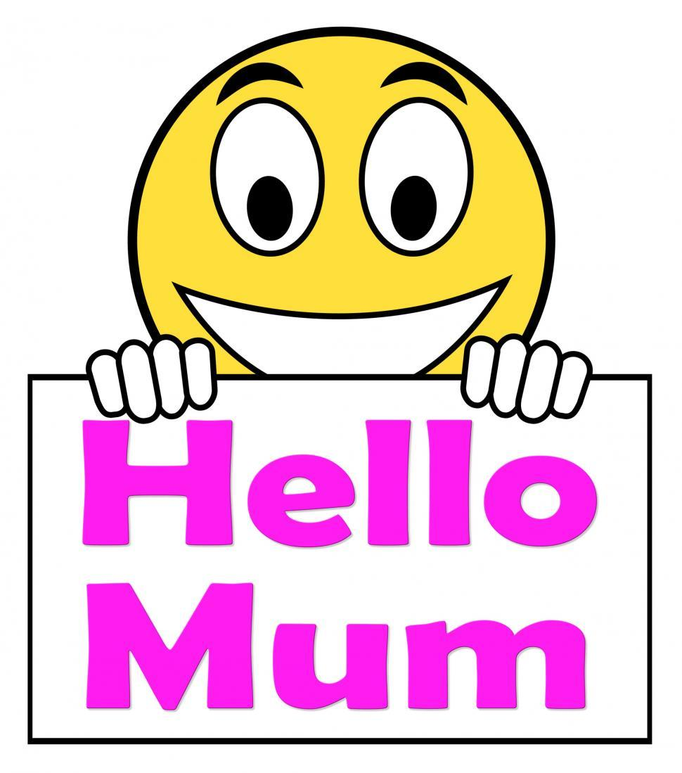 Download Free Stock HD Photo of Hello Mum On Sign Shows Message And Best Wishes Online