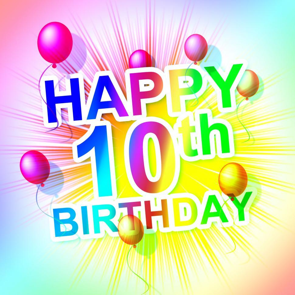 Download Free Stock HD Photo of Happy Birthday Means Congratulation Ten And 10Th Online