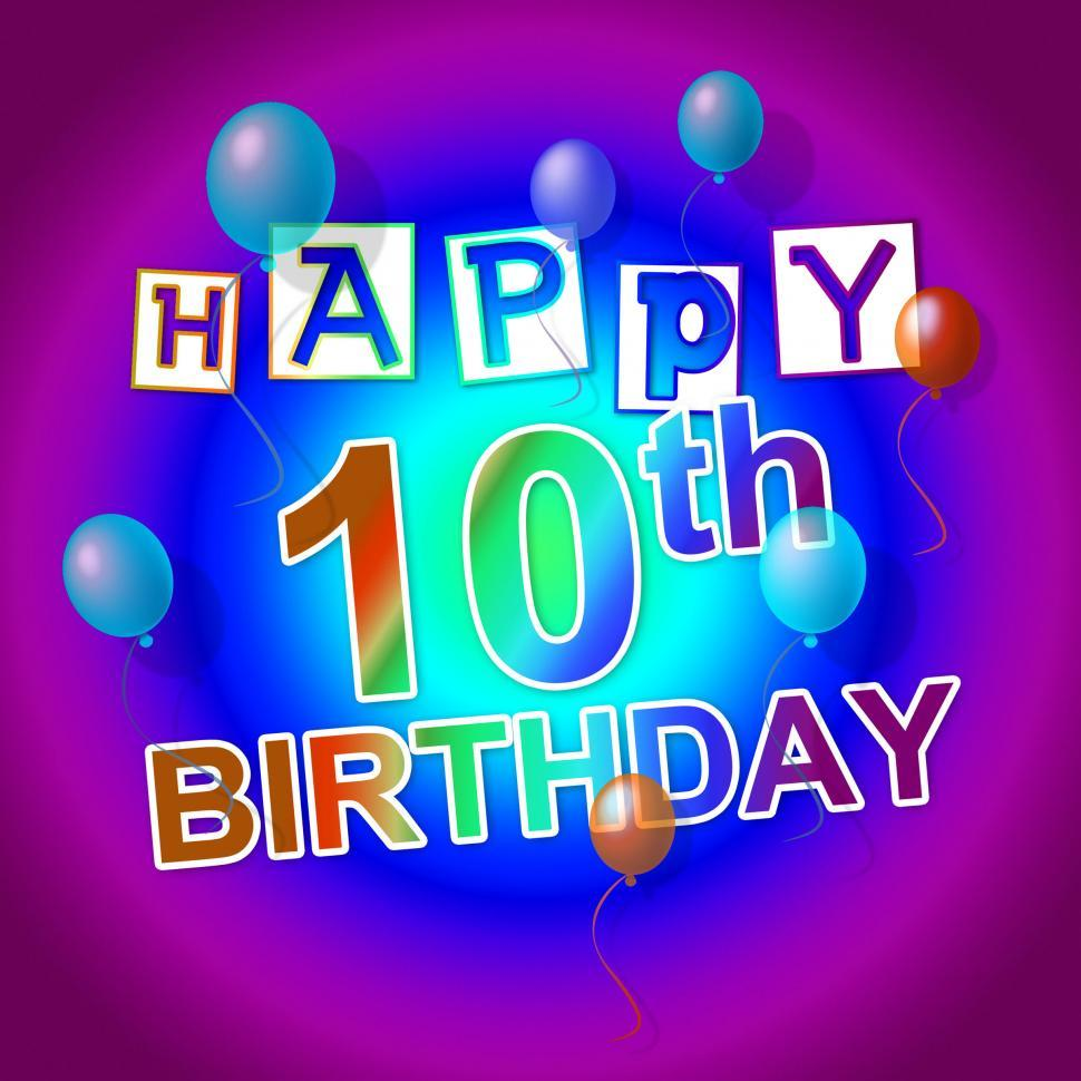Download Free Stock HD Photo of Happy Birthday Indicates Congratulations Tenth And Congratulatin Online