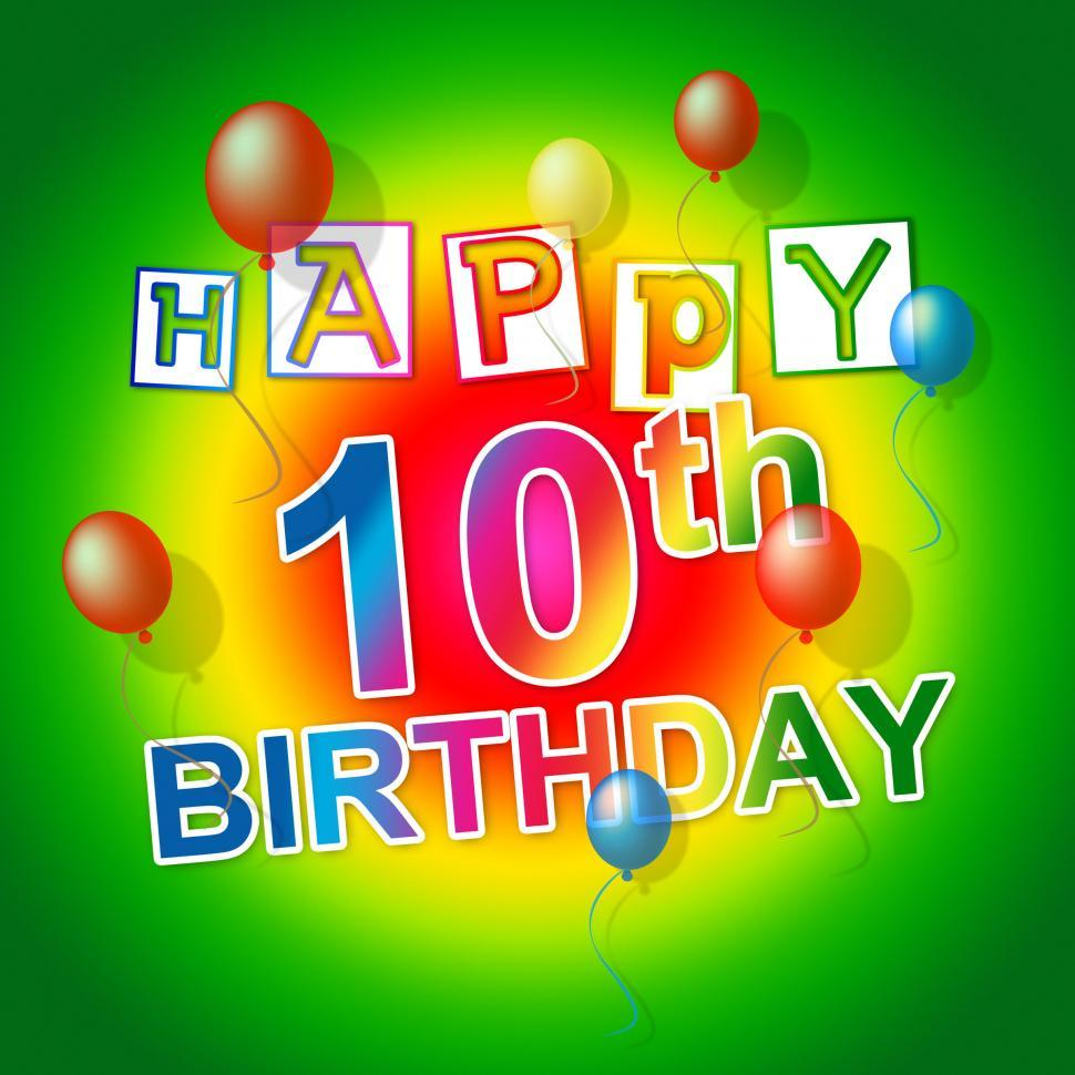 Download Free Stock HD Photo of Happy Birthday Shows 10 Celebration And Congratulation Online