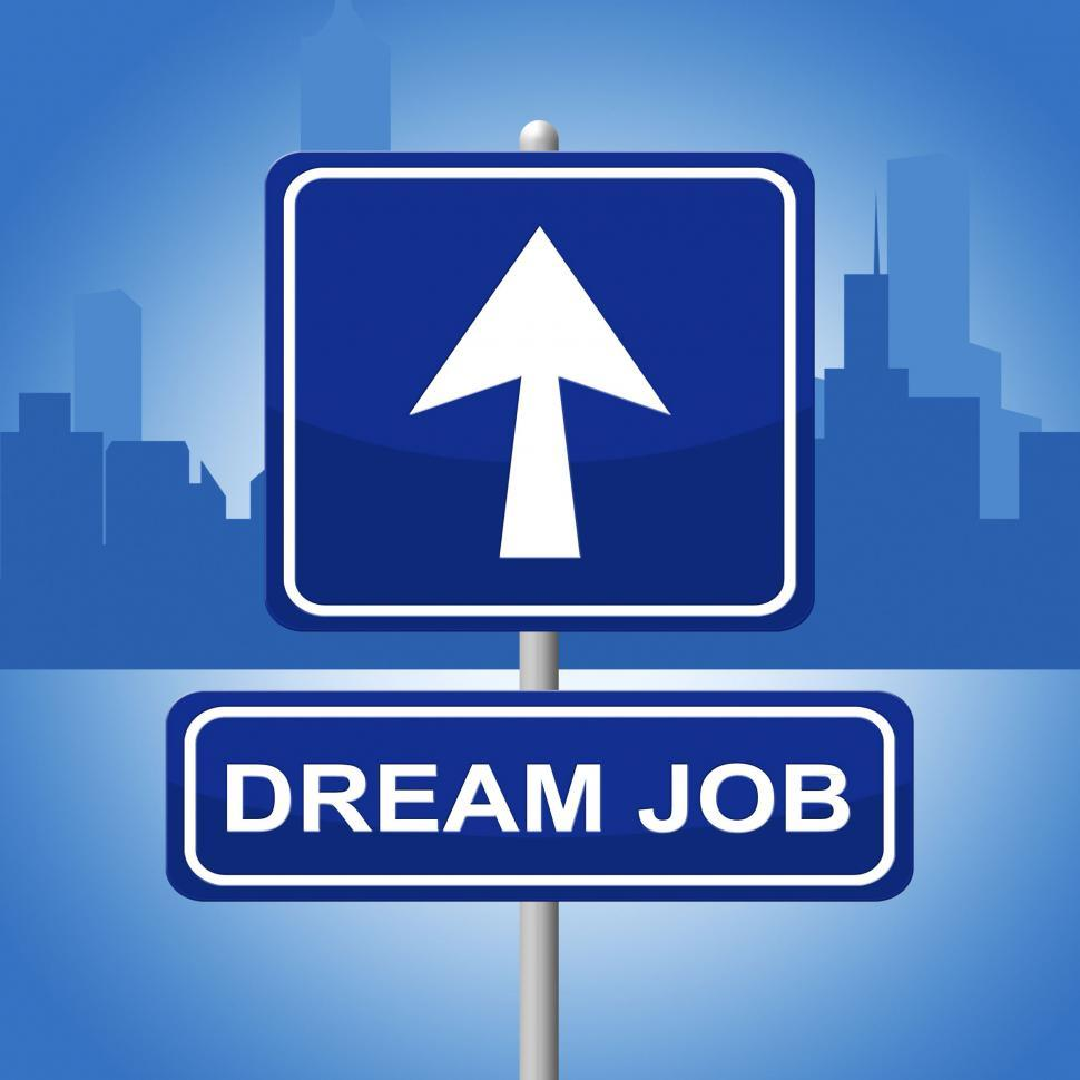 Download Free Stock HD Photo of Dream Job Means Signboard Daydreamer And Plan Online