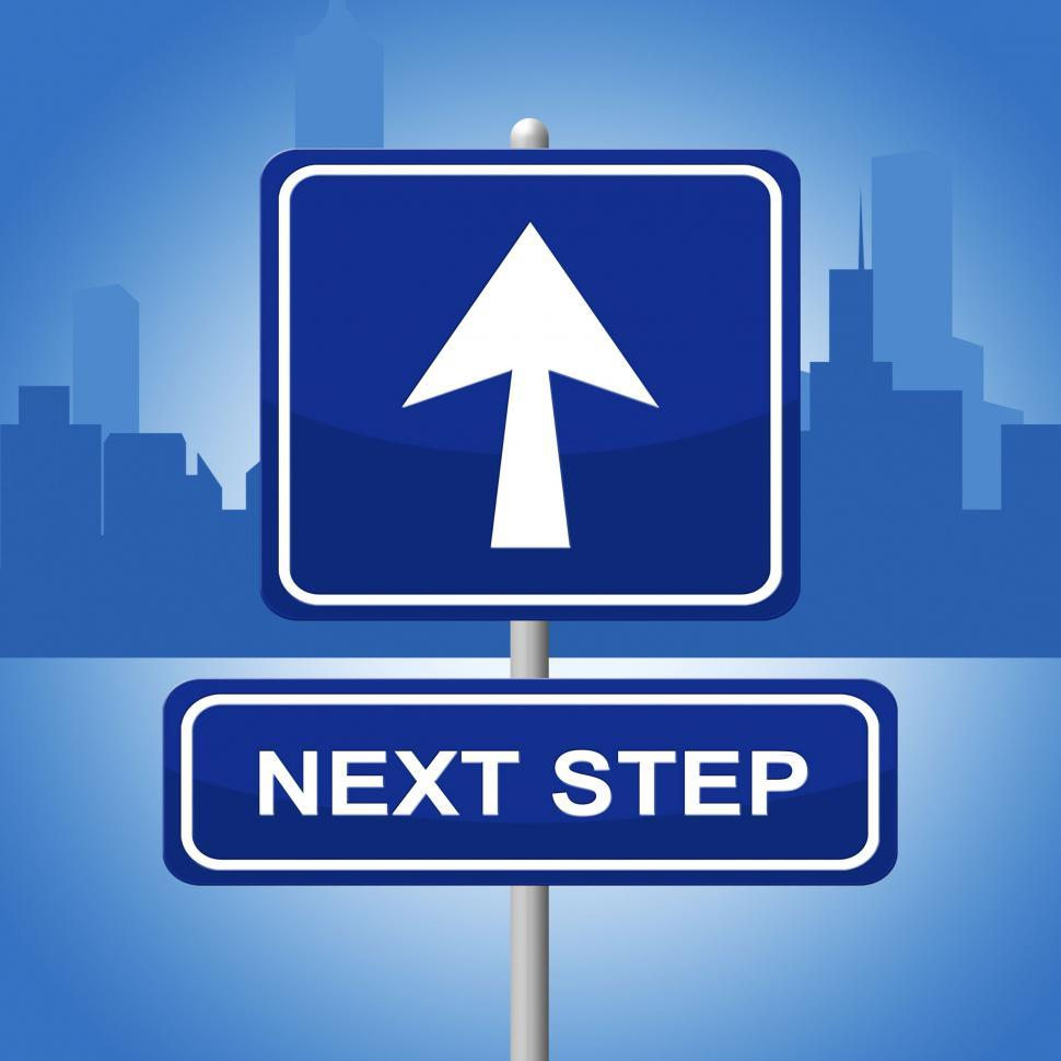 Download Free Stock HD Photo of Next Step Represents Progression Advertisement And Sign Online