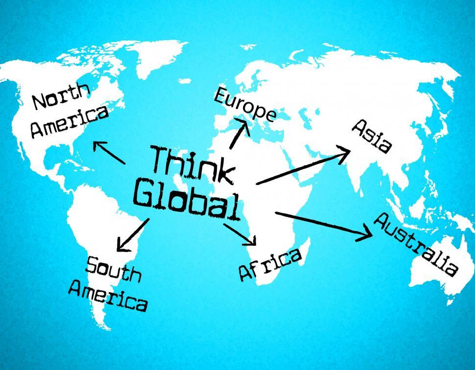 Download Free Stock HD Photo of Think Global Means Contemplate Thinking And Globalize Online