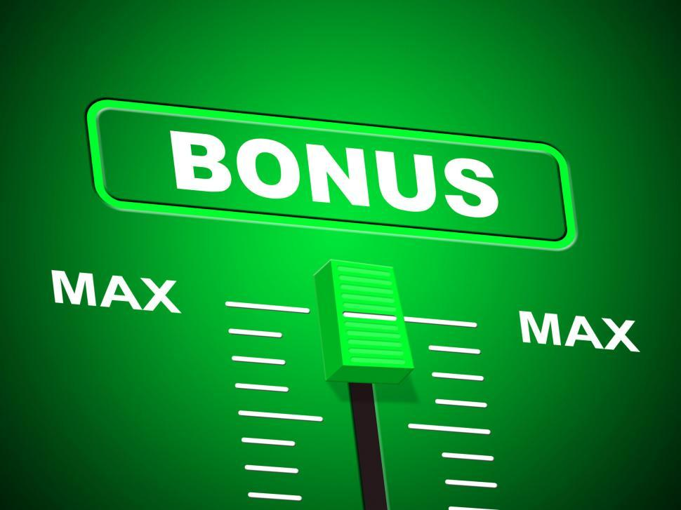 Download Free Stock HD Photo of Max Bonus Indicates Upper Limit And Added Online