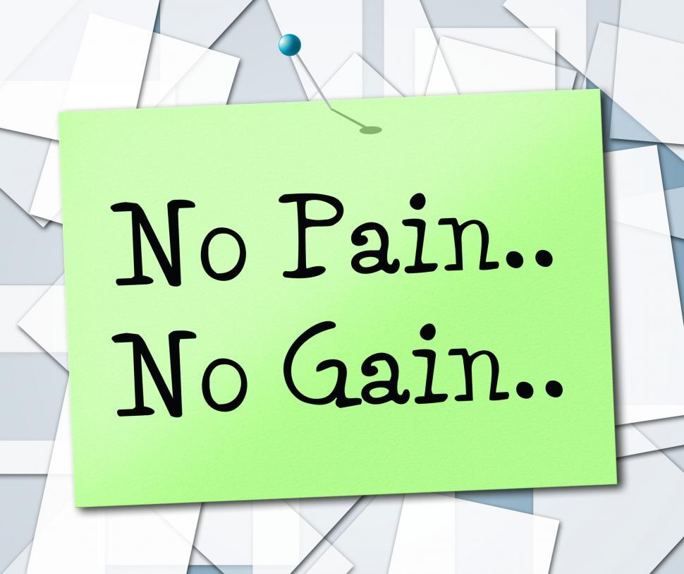Download Free Stock HD Photo of No Pain Gain Means Make Things Happen And Manage Online