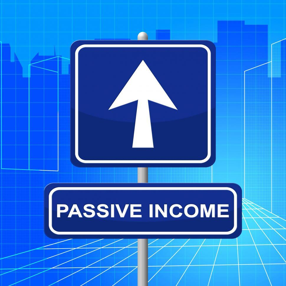 Download Free Stock HD Photo of Passive Income Shows Signboard Message And Residual Online