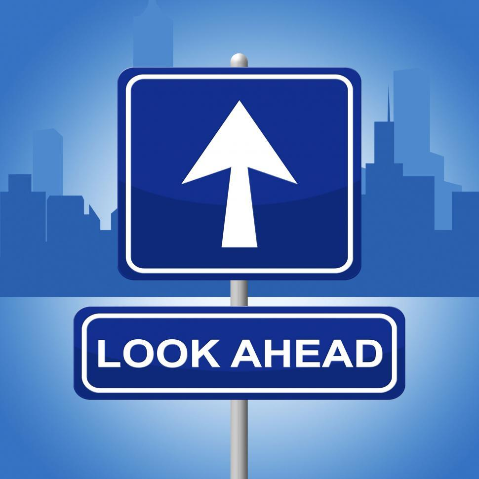 Download Free Stock HD Photo of Look Ahead Sign Represents Future Plans And Prediction Online