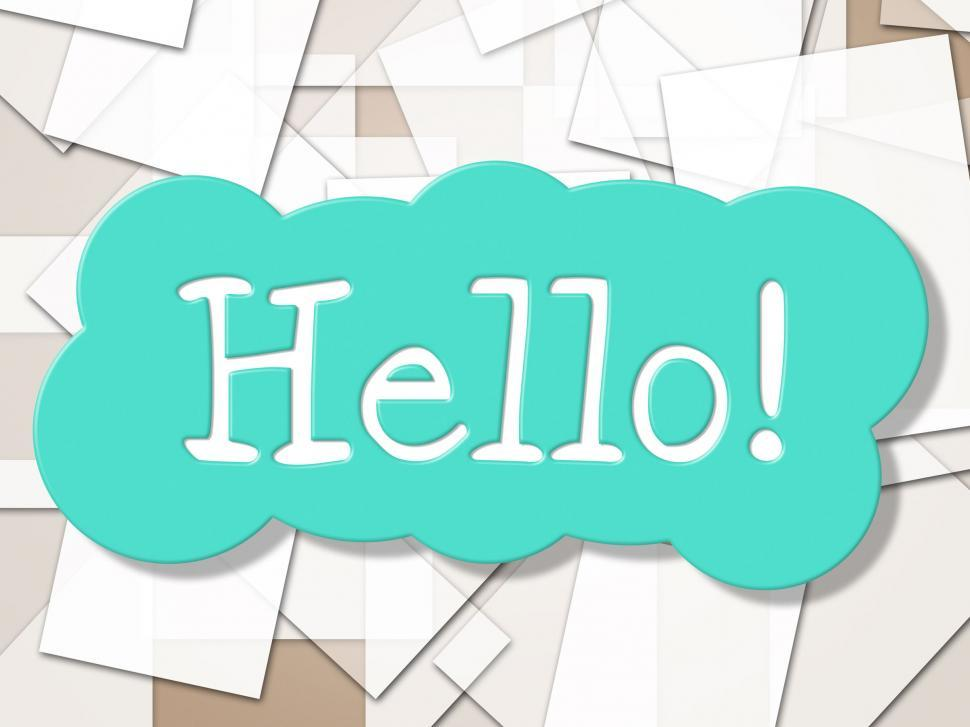 Download Free Stock HD Photo of Hello Sign Shows How Are You And Greetings Online