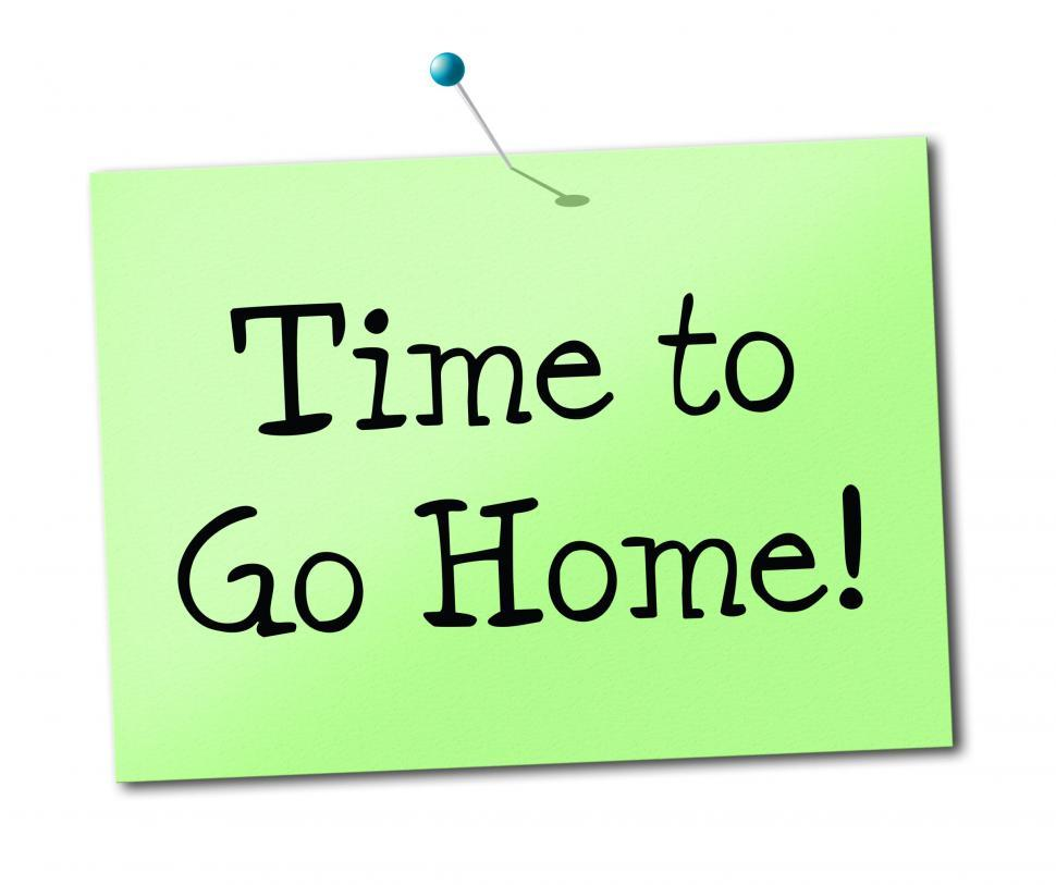 Download Free Stock HD Photo of Time Go Home Shows See You Soon And Advertisement Online