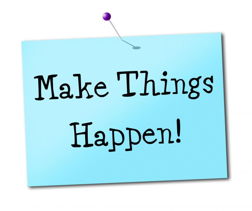 Download Free Stock HD Photo of Make Things Hapen Shows Get It Done And Positive Online