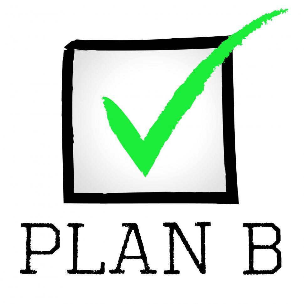 Download Free Stock HD Photo of Plan B Represents Fall Back On And Alternative Online