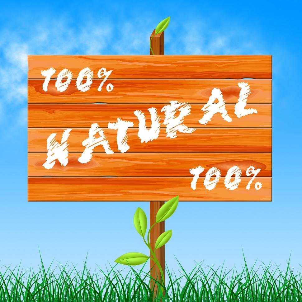 Download Free Stock HD Photo of One Hundred Percent Means Organic Completely And Environment Online