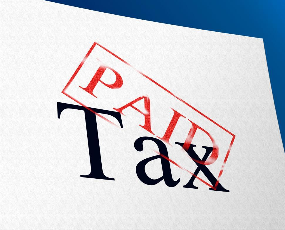 Download Free Stock HD Photo of Paid Taxes Represents Confirmation Duties And Excise Online