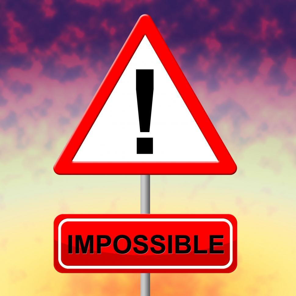 Download Free Stock HD Photo of Impossible Sign Indicates Difficult Situation And Hitch Online
