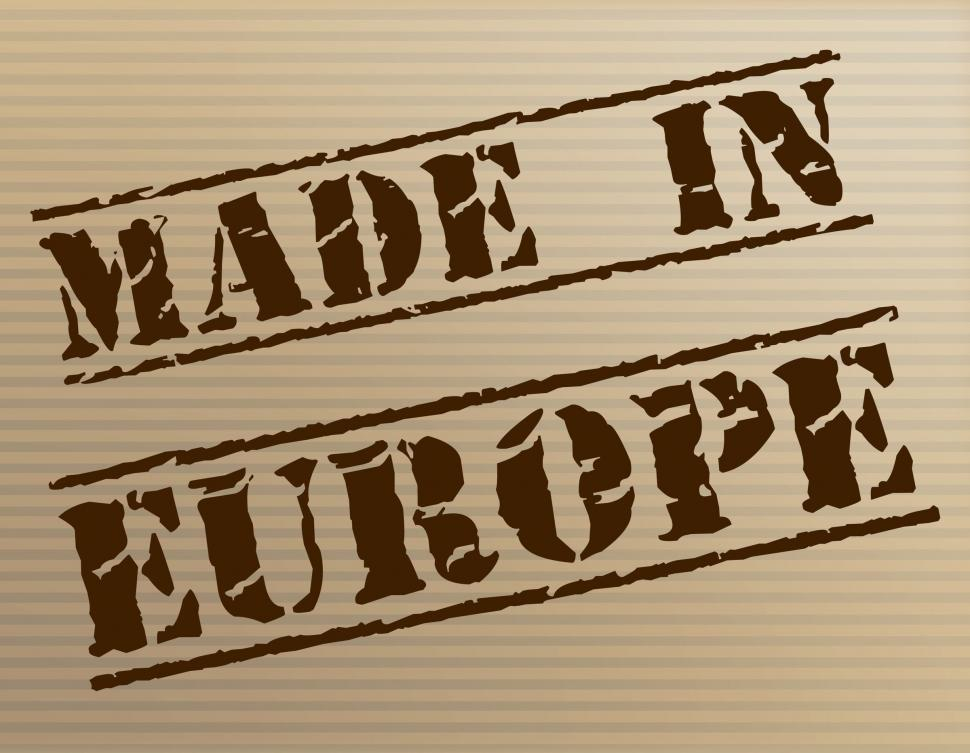 Download Free Stock HD Photo of Made In Europe Represents Manufactured Manufacturing And Trade Online