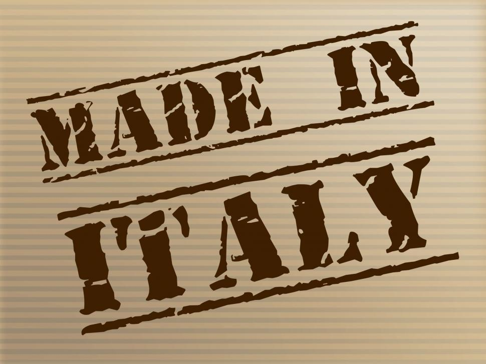 Download Free Stock HD Photo of Made In Italy Means Import Industry And Manufacturing Online