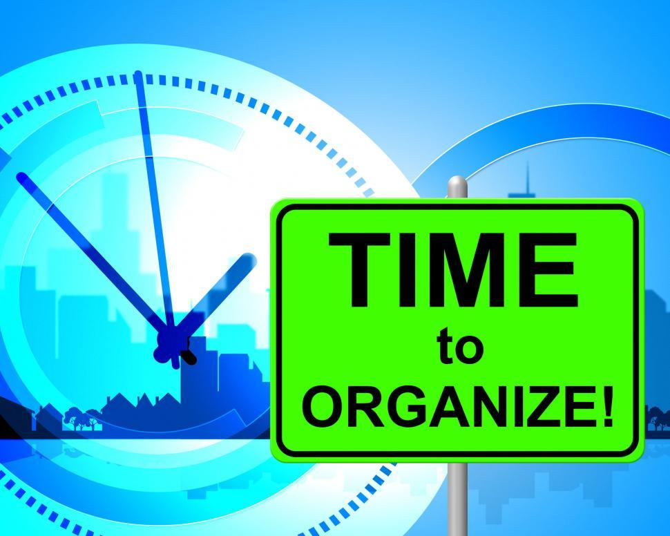 Download Free Stock HD Photo of Time To Organize Represents At The Moment And Arranged Online