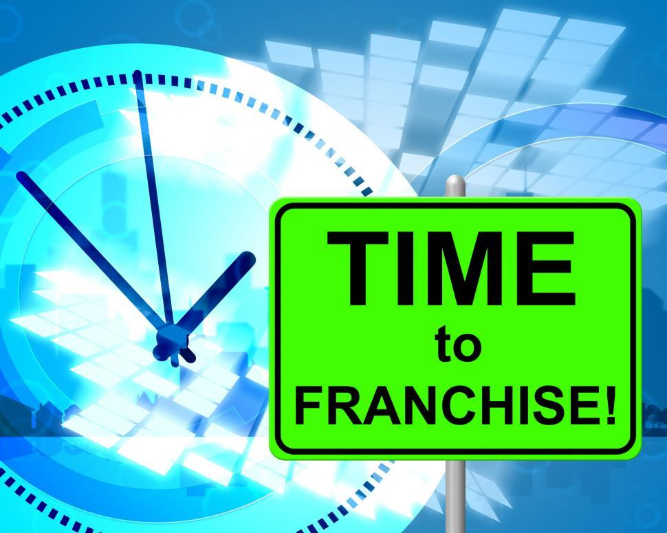 Download Free Stock HD Photo of Time To Franchise Represents At The Moment And Concession Online