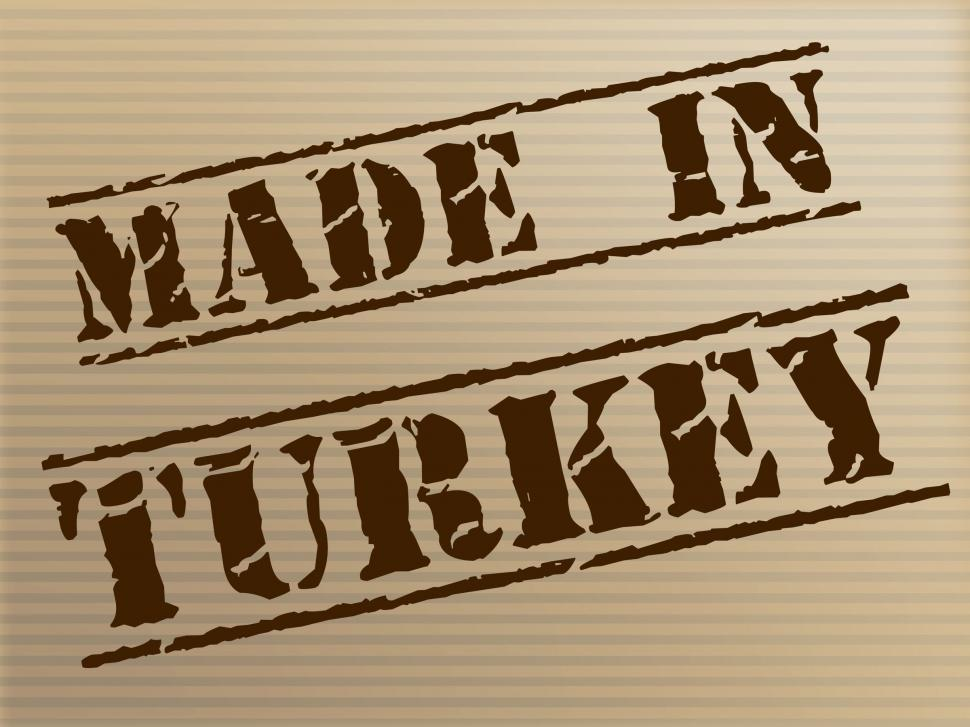 Download Free Stock HD Photo of Made In Turkey Indicates Commercial Trade And Factory Online