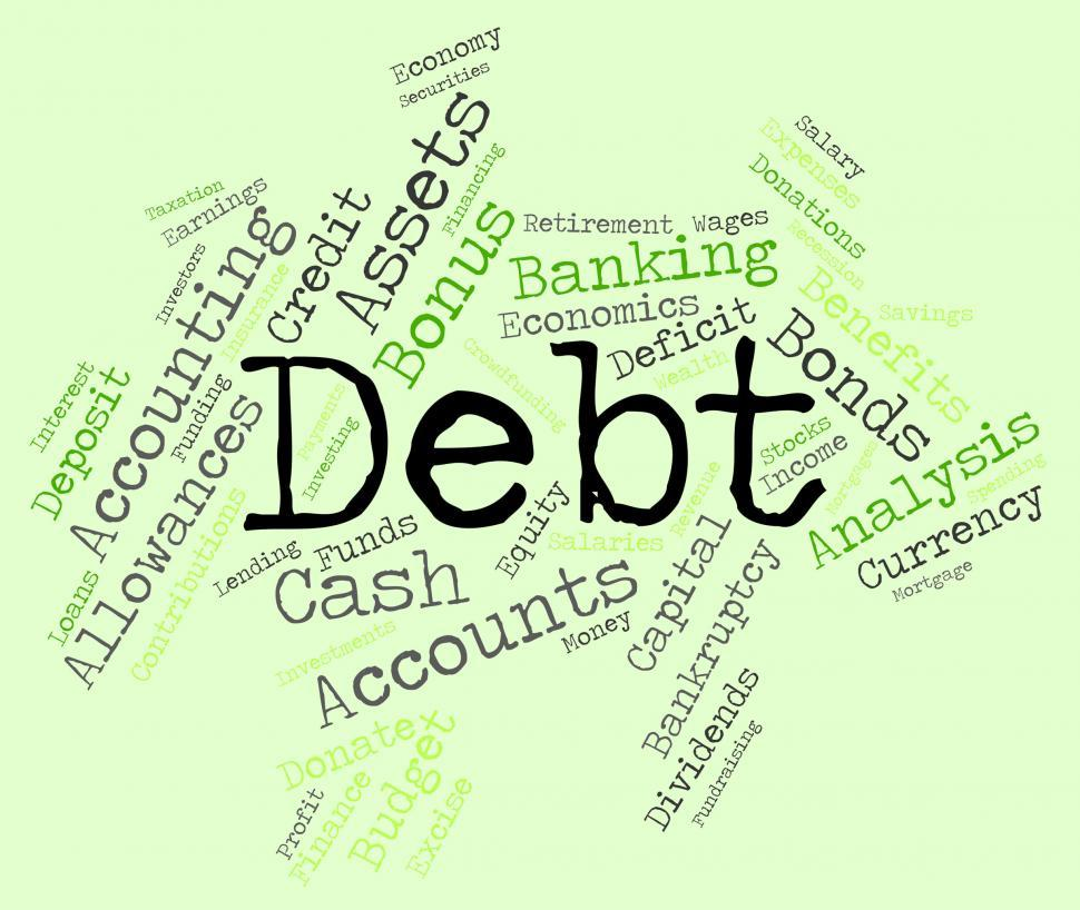 Download Free Stock HD Photo of Debt Word Shows Financial Obligation And Finance Online
