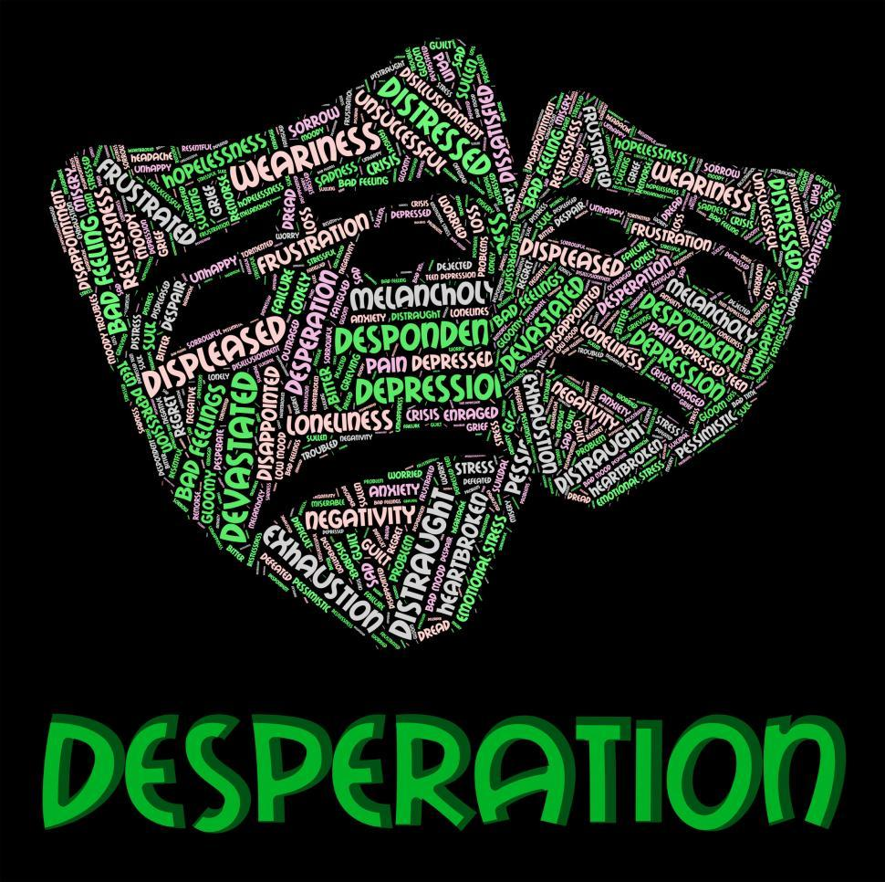 Free Stock Photo Of Desperation Word Indicates Desperate Desolate And Distraught Online Download Latest Free Images And Free Illustrations I hadn't eaten in two days and was desperate for food. free stock photo of desperation word
