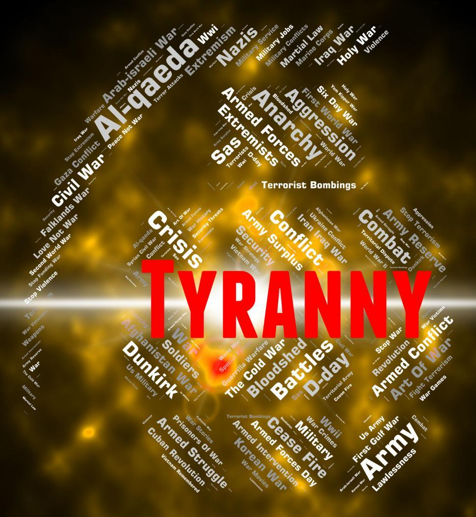 Download Free Stock HD Photo of Tyranny Word Represents Reign Of Terror And Autocracy Online