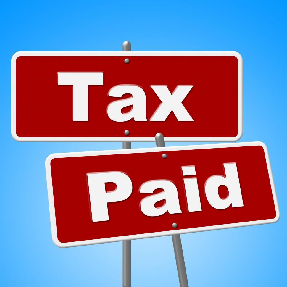 Download Free Stock HD Photo of Tax Paid Signs Shows Placard Bills And Balance Online