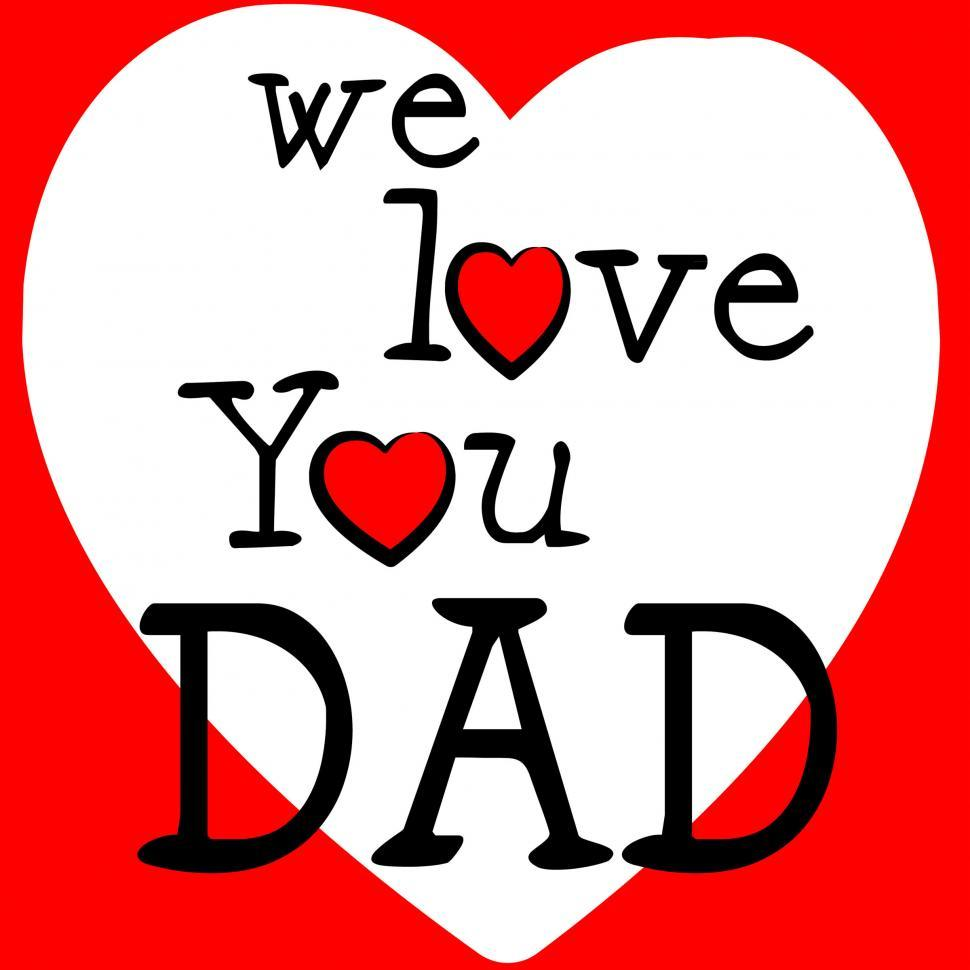 Download Free Stock HD Photo of We Love Dad Shows Father s Day And Boyfriend Online
