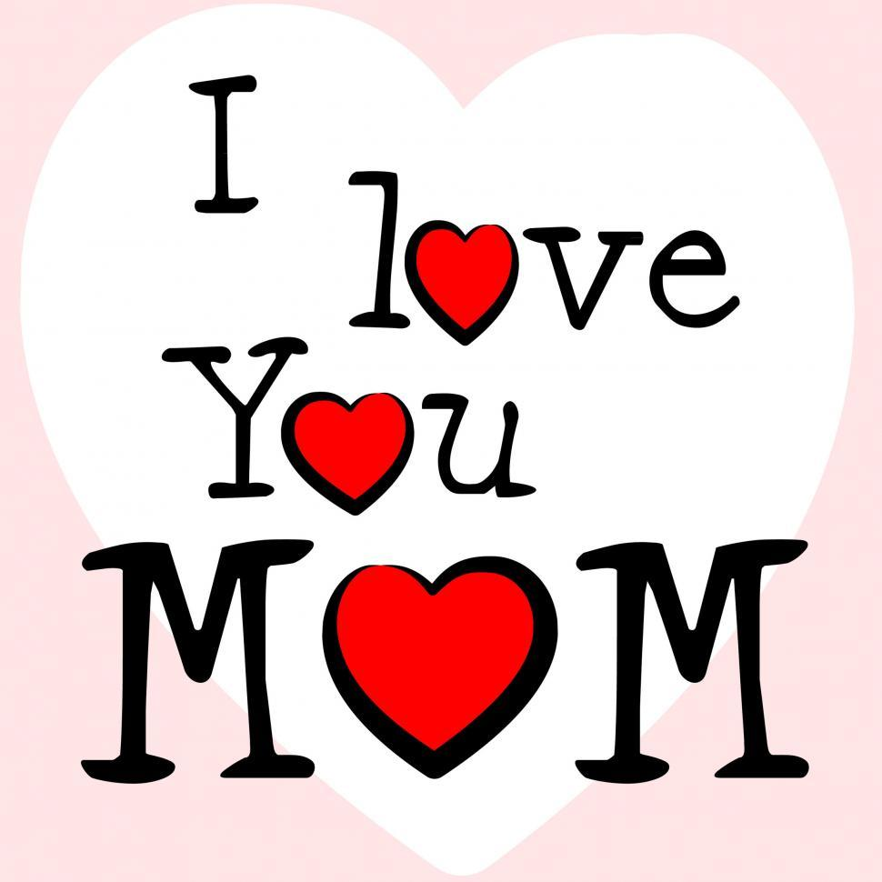 Download Free Stock HD Photo of I Love Mum Represents Tenderness Mother And Passion Online