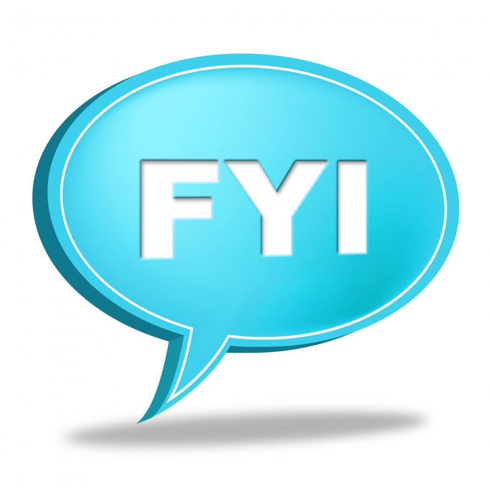 Download Free Stock HD Photo of Fyi Speech Bubble Shows For Your Information And Advisor Online