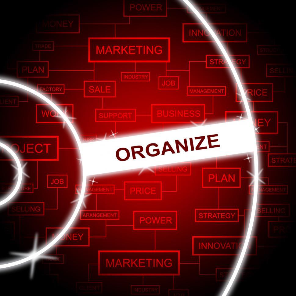 Download Free Stock HD Photo of Organize Word Represents Arrange Structured And Organized Online