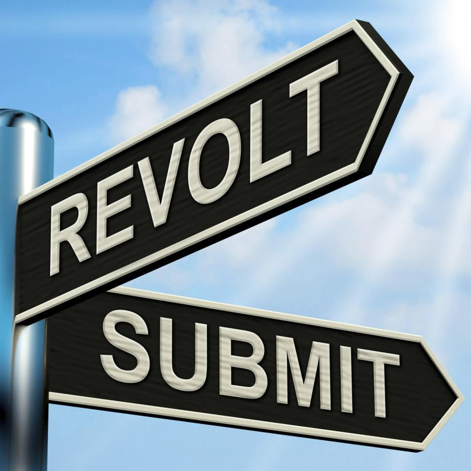 Download Free Stock HD Photo of Revolt Submit Signpost Means Rebellion Or Acceptance Online