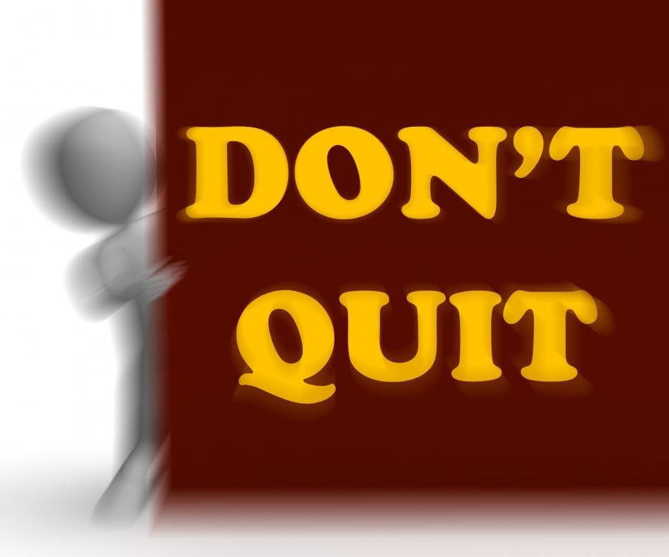 Download Free Stock HD Photo of Dont Quit Placard Shows Motivation And Determination Online