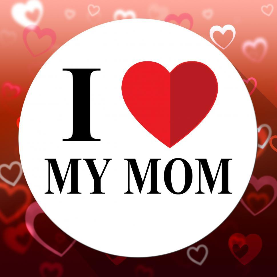 Download Free Stock HD Photo of Love My Mom Represents Loving Mum And Mommys Online