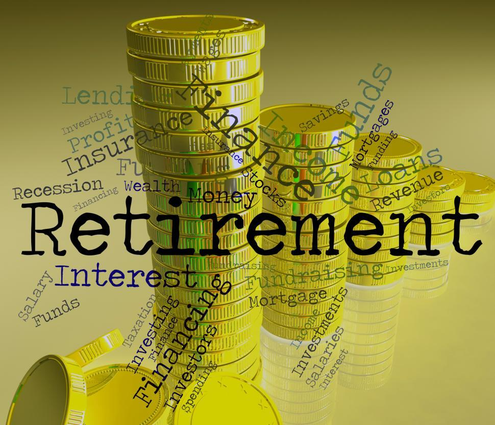 Download Free Stock HD Photo of Retirement Word Shows Finish Work And Pensioner Online