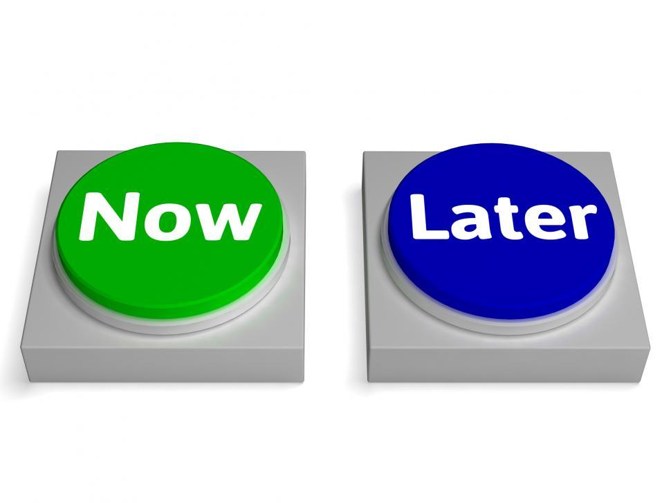 Download Free Stock HD Photo of Now later Buttons Shows Urgency Or Delay Online