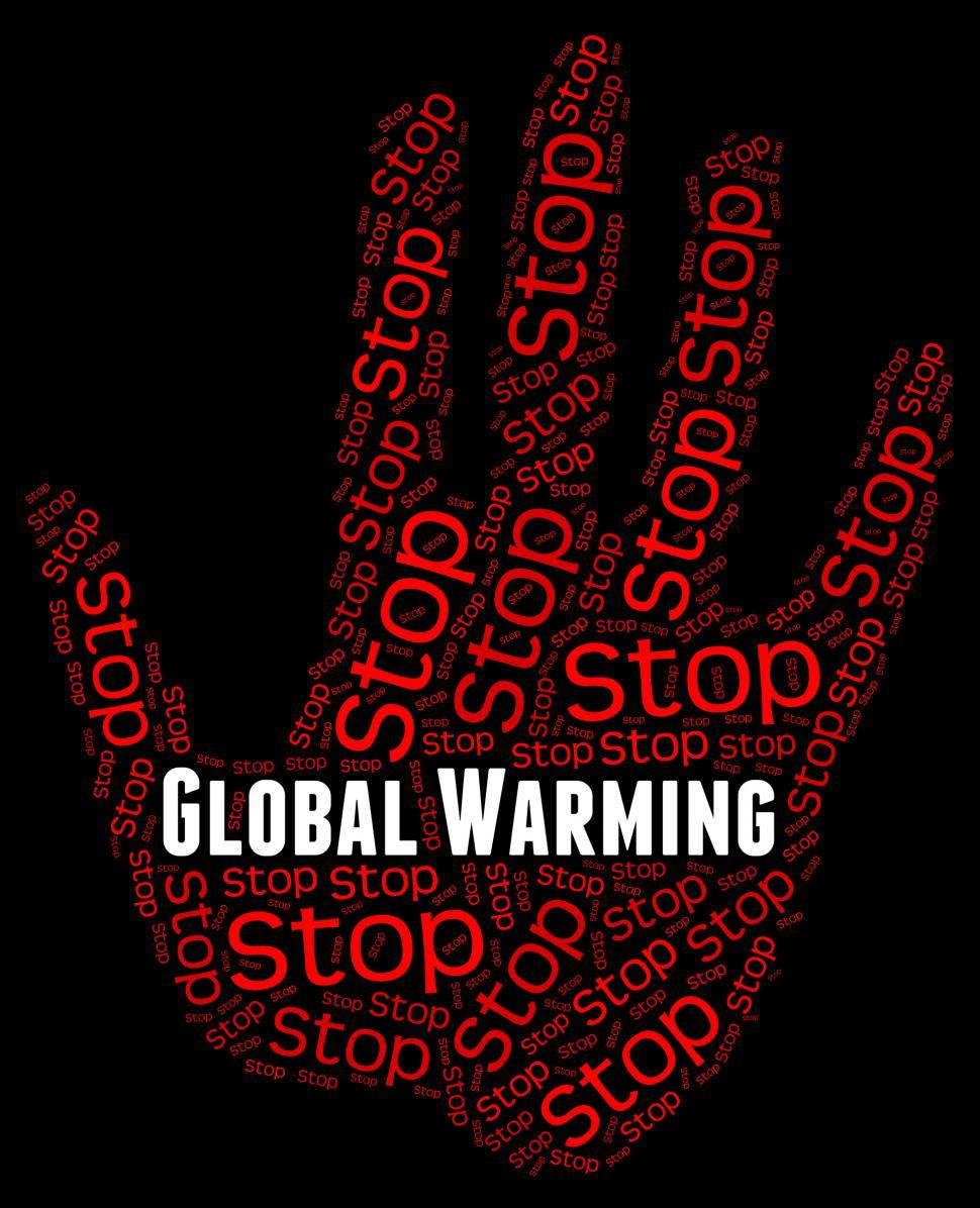 Download Free Stock HD Photo of Stop Global Warming Indicates Warning Sign And Caution Online