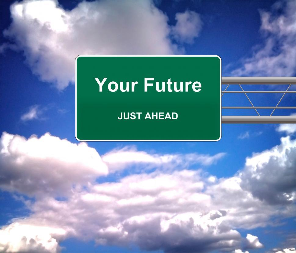 Download Free Stock HD Photo of Your Future Just Ahead road sign - Future concept Online