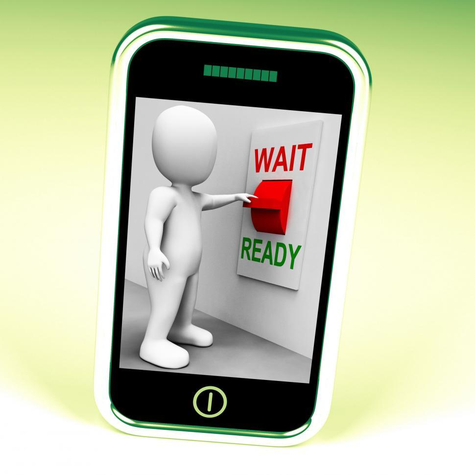 Download Free Stock HD Photo of Ready Wait Switch Phone Means Prepared  and Waiting Online