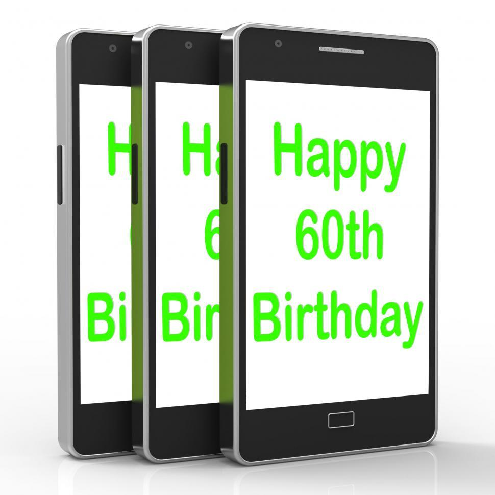 Download Free Stock HD Photo of Happy 60th Birthday Smartphone Shows Reaching Sixty Years Online