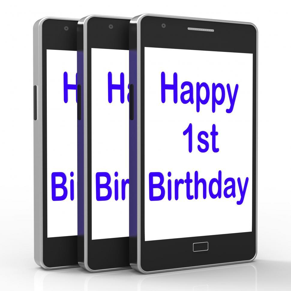 Download Free Stock HD Photo of Happy 1st Birthday On Phone Means First Online
