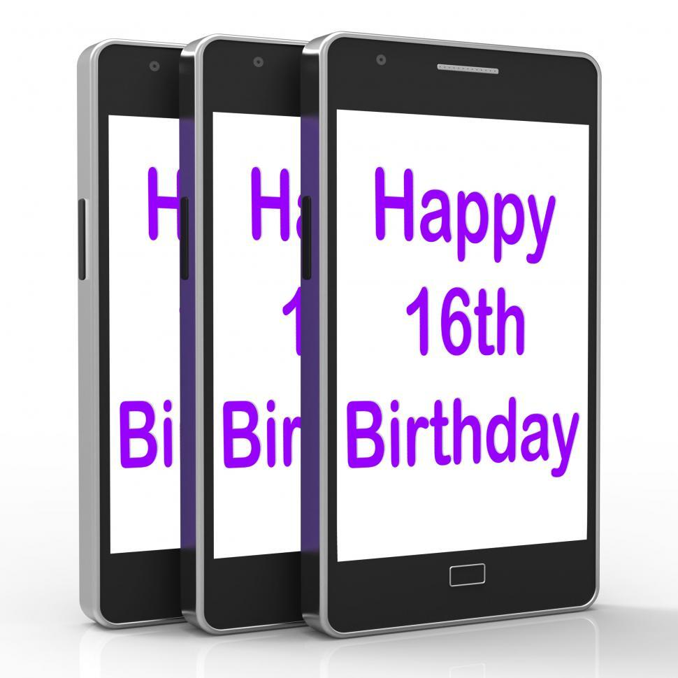 Download Free Stock Photo of Happy 16th Birthday On Phone Means Sixteenth