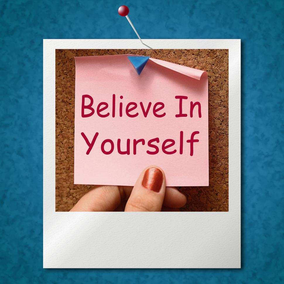 Download Free Stock HD Photo of Believe In Yourself Photo Shows Self Belief Online